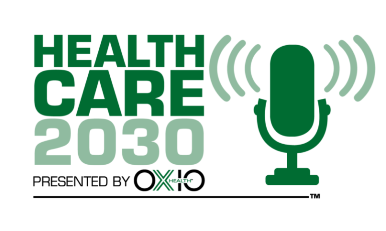 OXIOHealth, Inc. Launches New Podcast: Healthcare 2030 – Hosted by: Noel J. Guillama